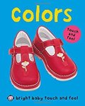 Bright Baby touch and feel book Colors title by Roger Priddy