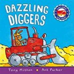 Dazzling diggers title from the Amazing Machines paperback book series by Tony Mitton