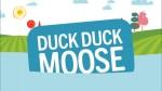 Duck Duck Moose app games phone opening screen shot