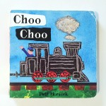 Choo Choo board book by Petr Horacek