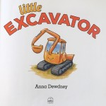 Cover page from Little Excavator by Anna Dewdney kids picture book about small digger