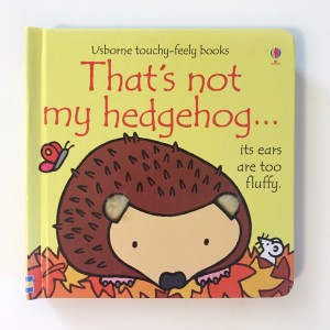 That's not my hedgehog by Usborne books touchy feely