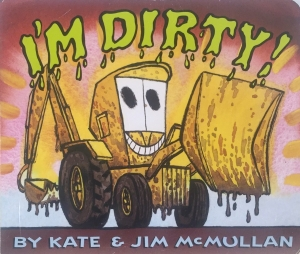 I'm Dirty board book by Kate and Jim McMullan