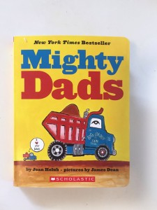Mighty Dads construction vehicle board book by Joan Holub