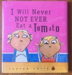 I Will Never Not Ever Eat a Tomato Charlie and Lola book by Lauren Child