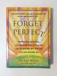 Forget Perfect self help book cover by Lisa Earle McLeod