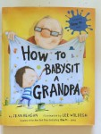 How to Babysit a Grandpa Grandma picture book by Jean Reagan
