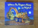 Where Do Diggers Sleep at Night? board book by Brianna Caplan Sayres