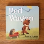 Red Wagon board book for kids by Renata Liwska
