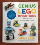 Genius Lego Inventions with bricks you already have book by Sarah Dees