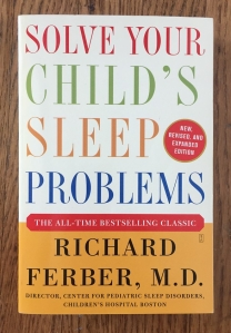 Solve Your Child's Sleep Problems by Dr. Richard Ferber Ferber method