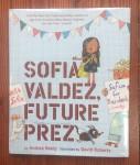 Sofia Valdez, Future Prez book cover by Andrea Beaty