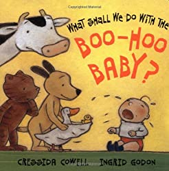 What Shall We Do With the Boo-Hoo Baby? by Crissida Cowell